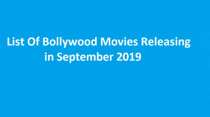 List Of Bollywood Movies Releasing In September 2019