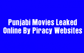 Latest Punjabi Movies Leaked Online By Piracy Websites Online For Free in HD, FHD