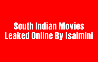 Trouble Continues South Indian Film Industry – Tamil, Telugu, Kannda, Malayalam Movies Leaked By Isaimini Online For Free