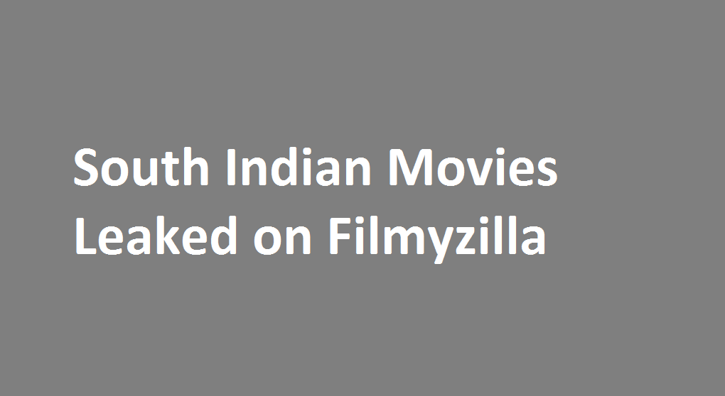 South Indian Movies Leaked on Filmyzilla
