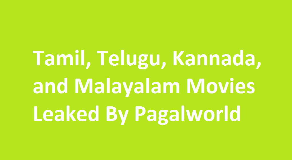 Tamil, Telugu, Kannada, Malayalam movies leaked by Pagalworld