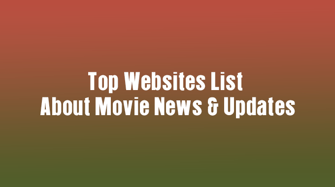 To watch Latest News And Updates About Cinemas on New Websites