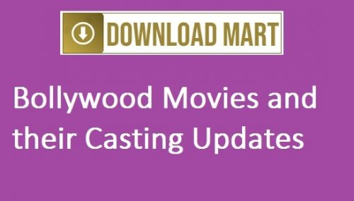 Upcoming Bollywood Movie News – Casting Updates
