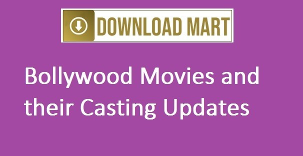 Bollywood Movies and their Casting updates