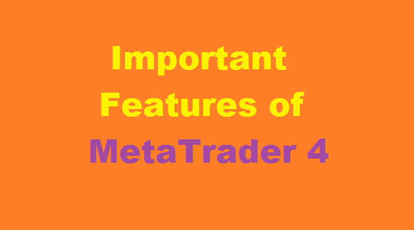 Features of MetaTrader 4